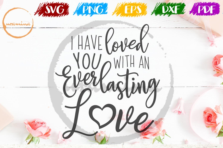 I Have Loved You Valentine SVG PDF PNG example image 1