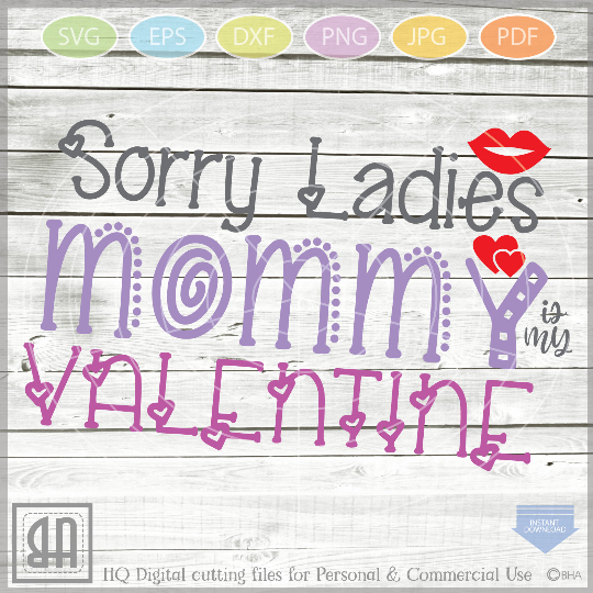 Sorry Ladies Svg - Sorry Boys Svg - Mommy is my Valentine - example image 3