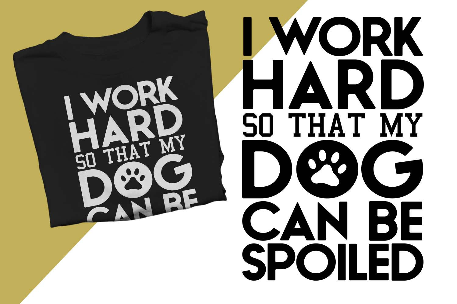My dog can be spoiled Printable example image 1