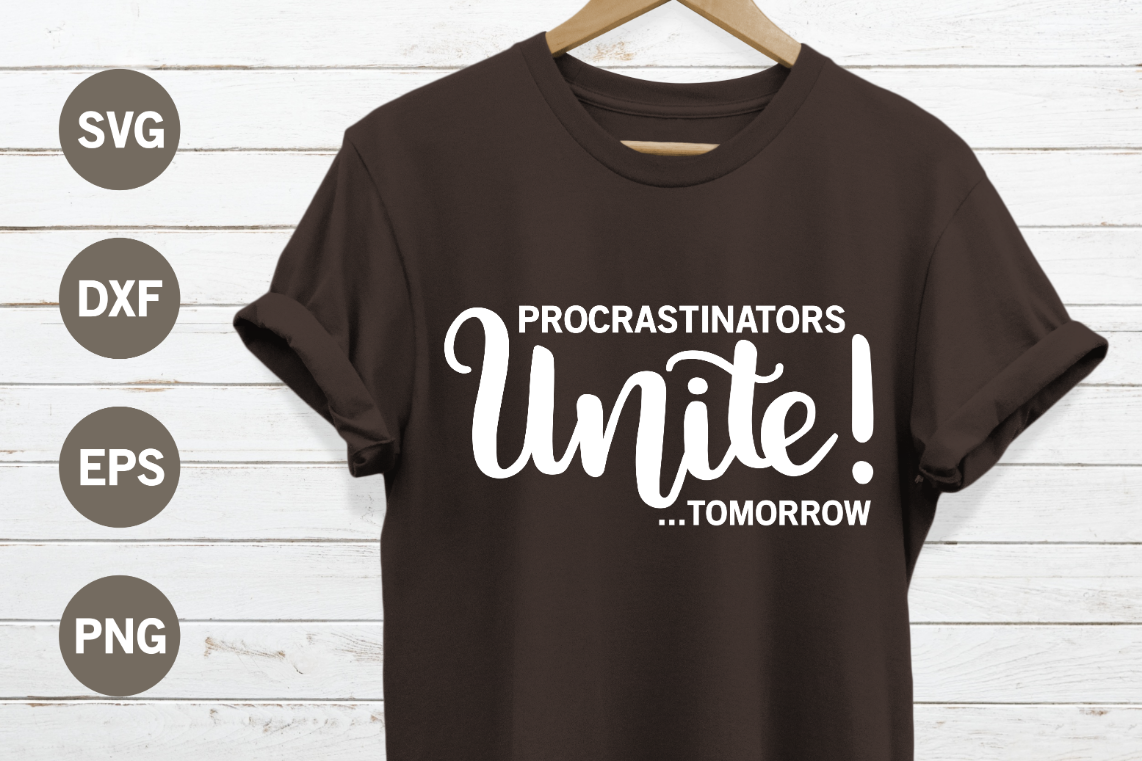 Procrastinators unite tomorrow SVG example image 1
