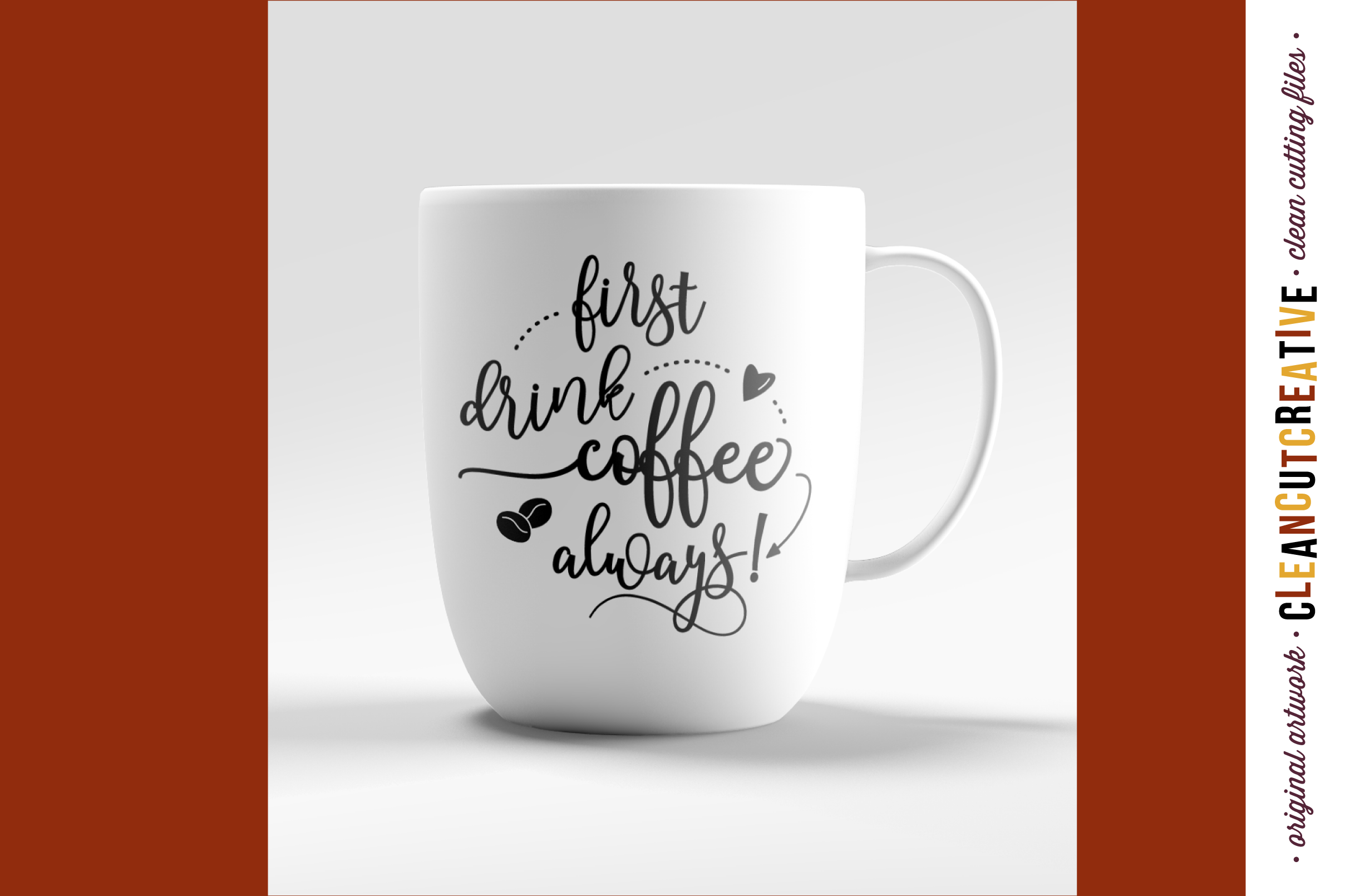 FIRST DRINK COFFEE - ALWAYS! - funny quote - SVG DXF EPS PNG- Cricut and Silhouette - clean cutting files example image 2