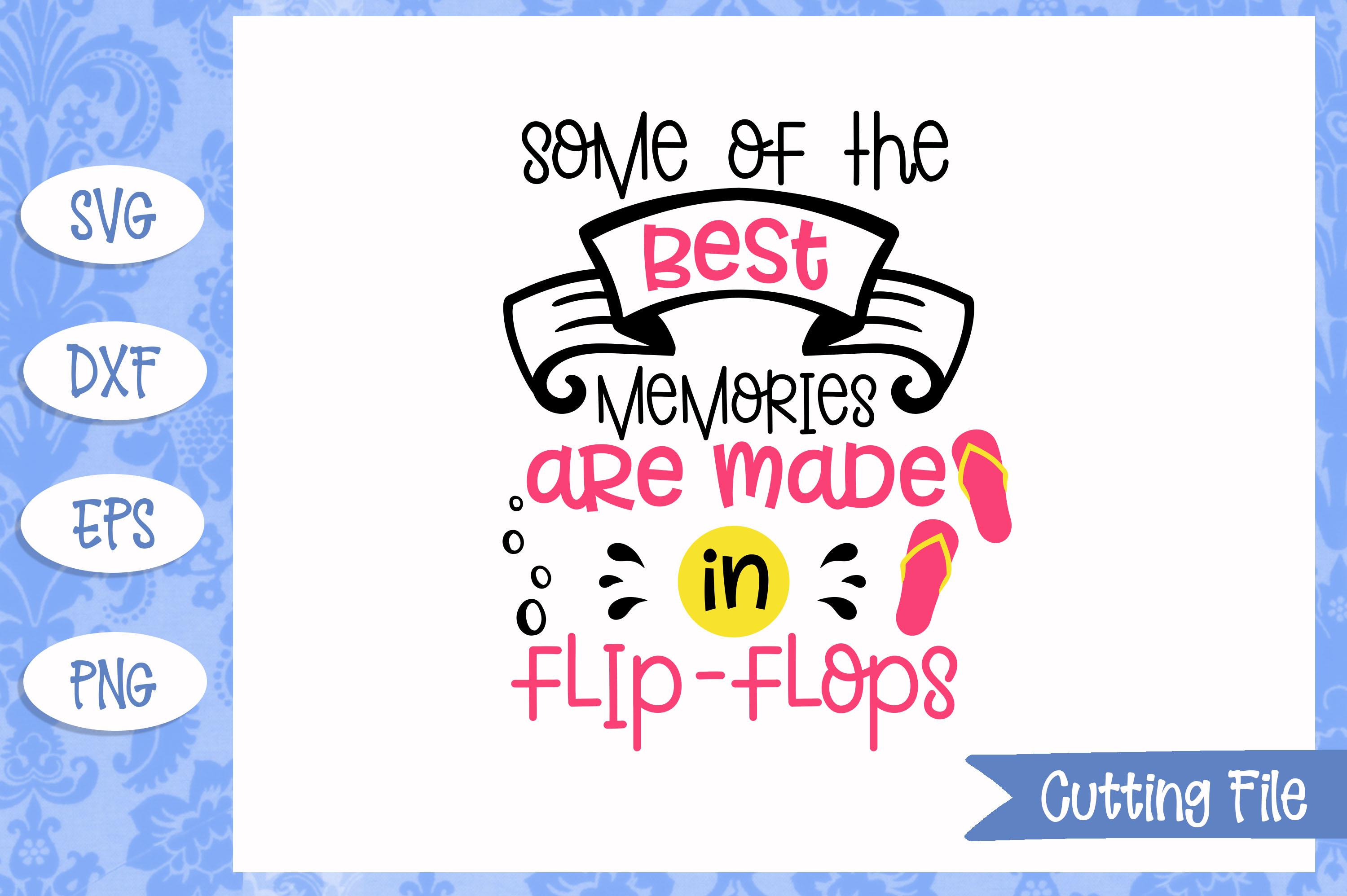 Some of the best memories are made in flip flops SVG File example image 1