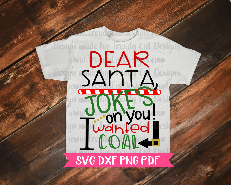 Dear Santa Jokes on you I wanted Coal SVG example image 2