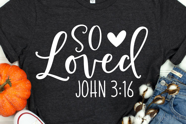 So Loved Svg, Scripture Svg, Bible Quote Svg, John Svg File example image 1