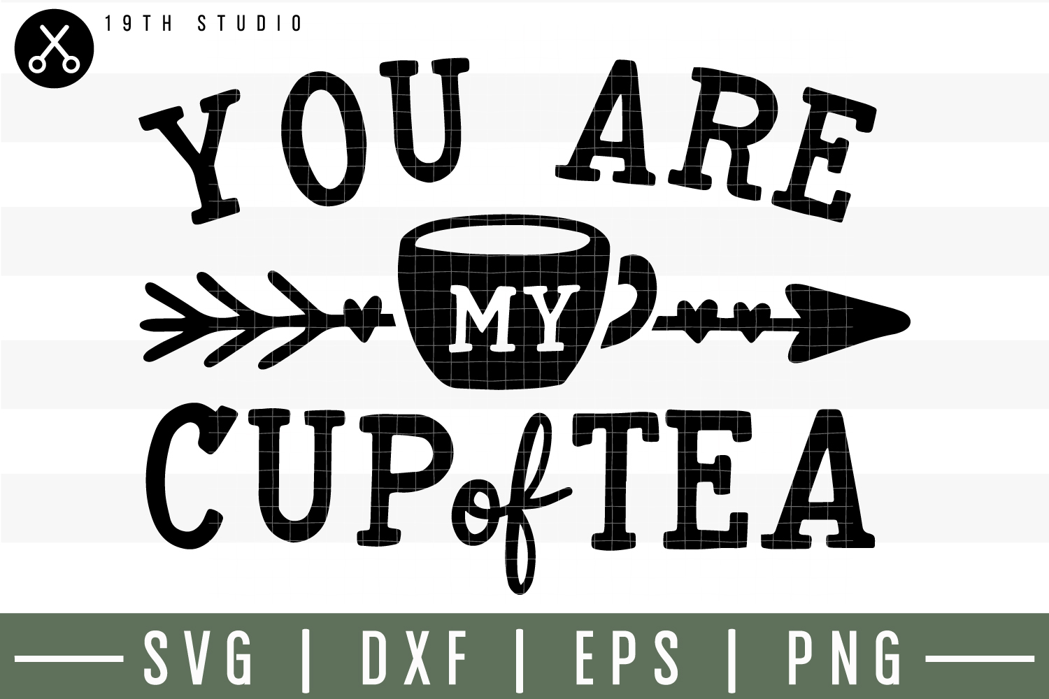 You are my cup of tea SVG  Tea SVG example image 1