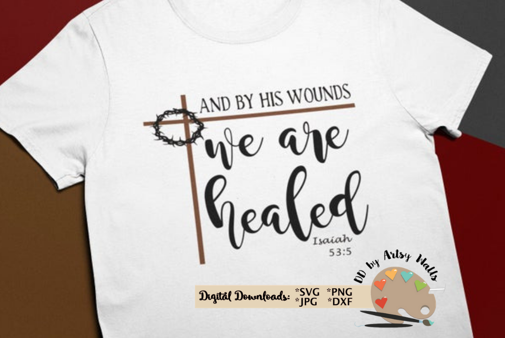 Healed svg Christian Faith t-shirt svg Isaiah 53 5 scripture example image 3
