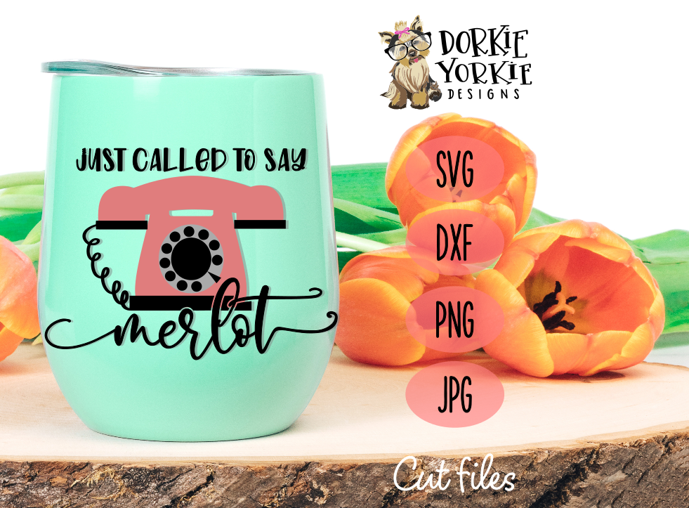 Just called to say merlot - wine - funny - humor - SVG Cut example image 2