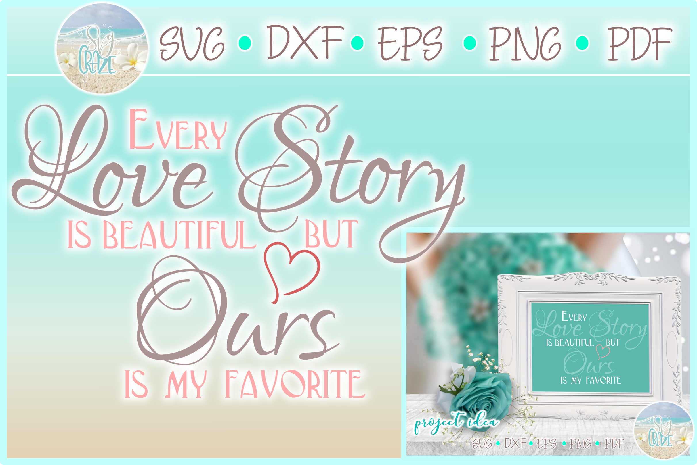 Every Love Story Is Beautiful Ours Is My Favorite Quote Svg example image 1