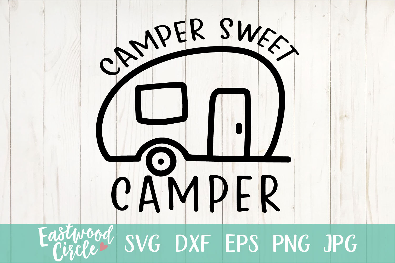 Camper Sweet Camper - A Camping SVG example image 1