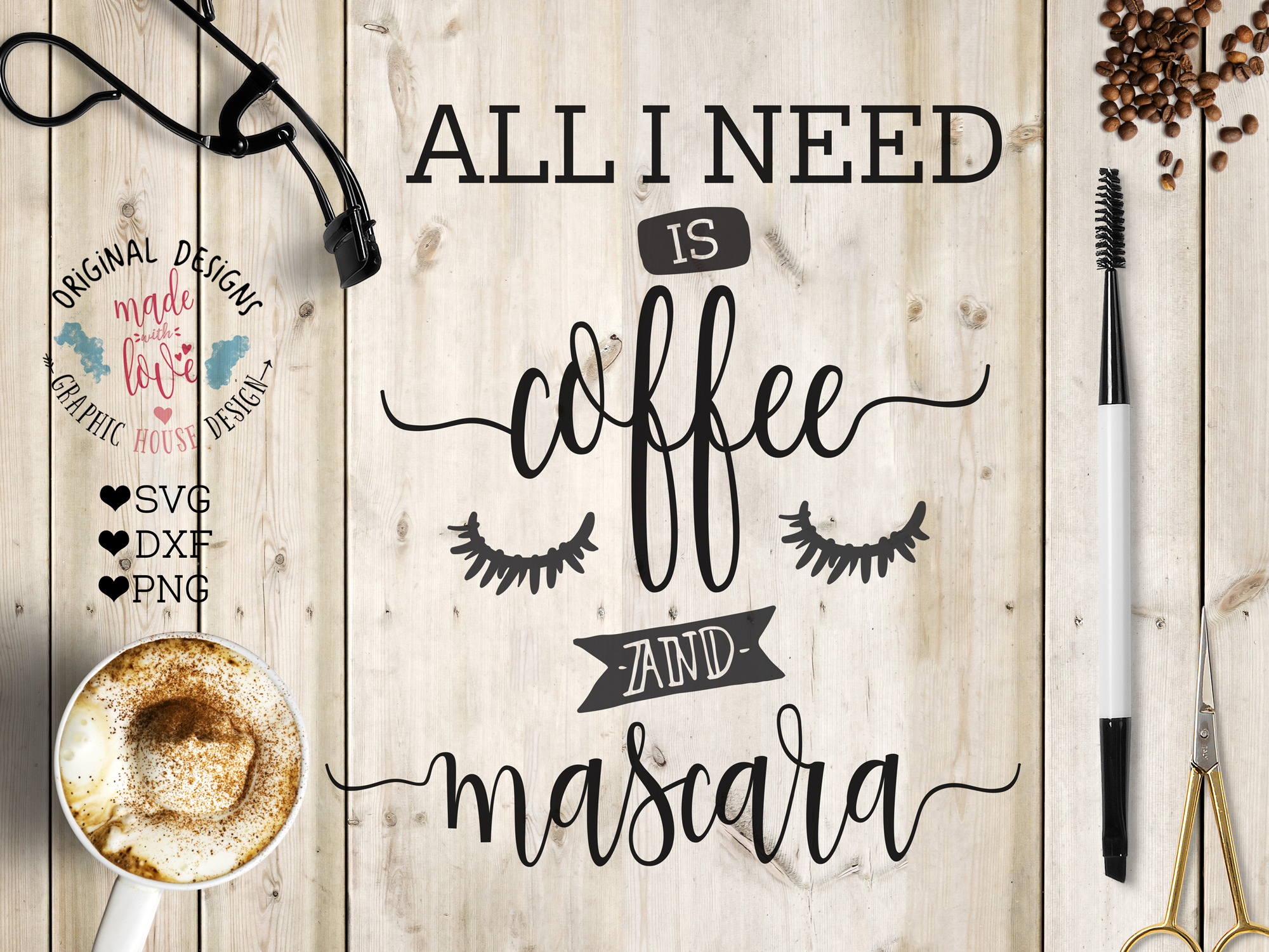 All I need is coffee and mascara Cutting File (SVG, DXF, PNG) example image 1