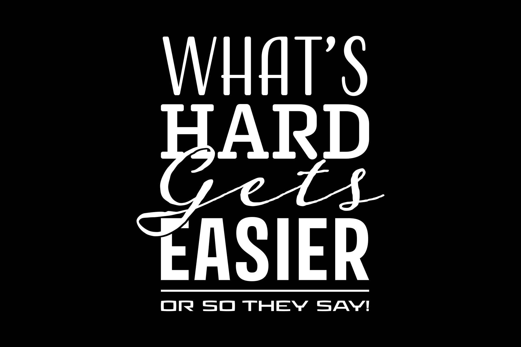 Whats Hard Gets Easier example image 5