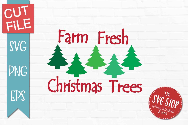Farm Fresh Christmas Trees Svg.Farm Fresh Christmas Trees Svg Png Dxf Eps