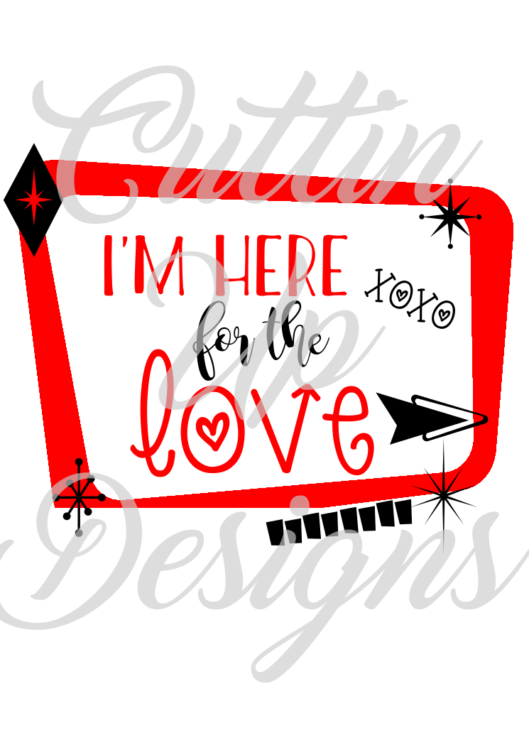 I'm Here for the Love SVG Cutting File for Cricut or Cameo example image 1