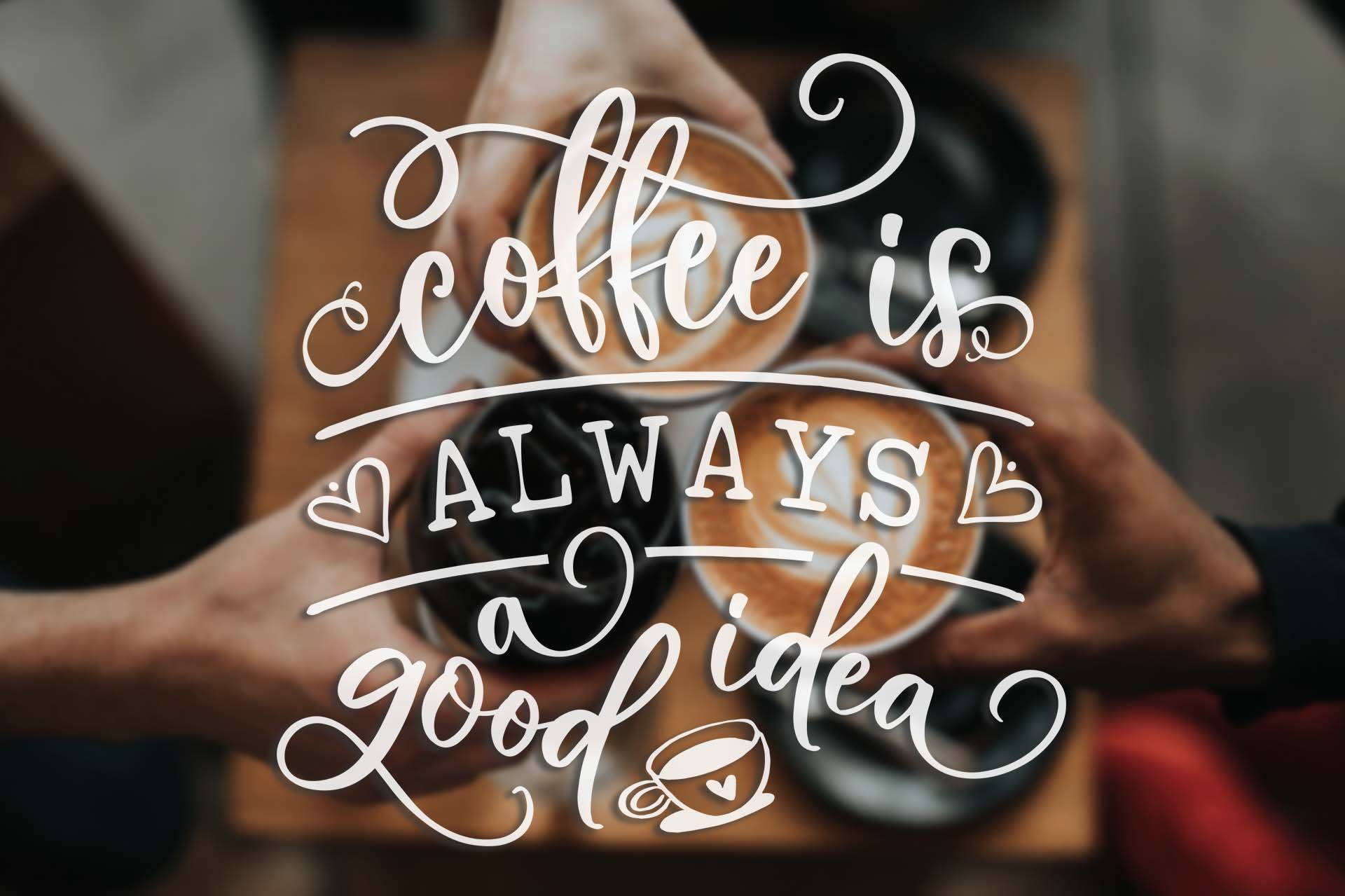 Coffee is always a good idea SVG DXF PNG EPS example image 4