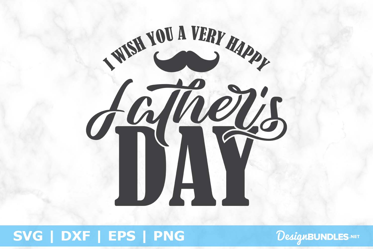 I Wish You A Very Happy Father's Day SVG File example image 1