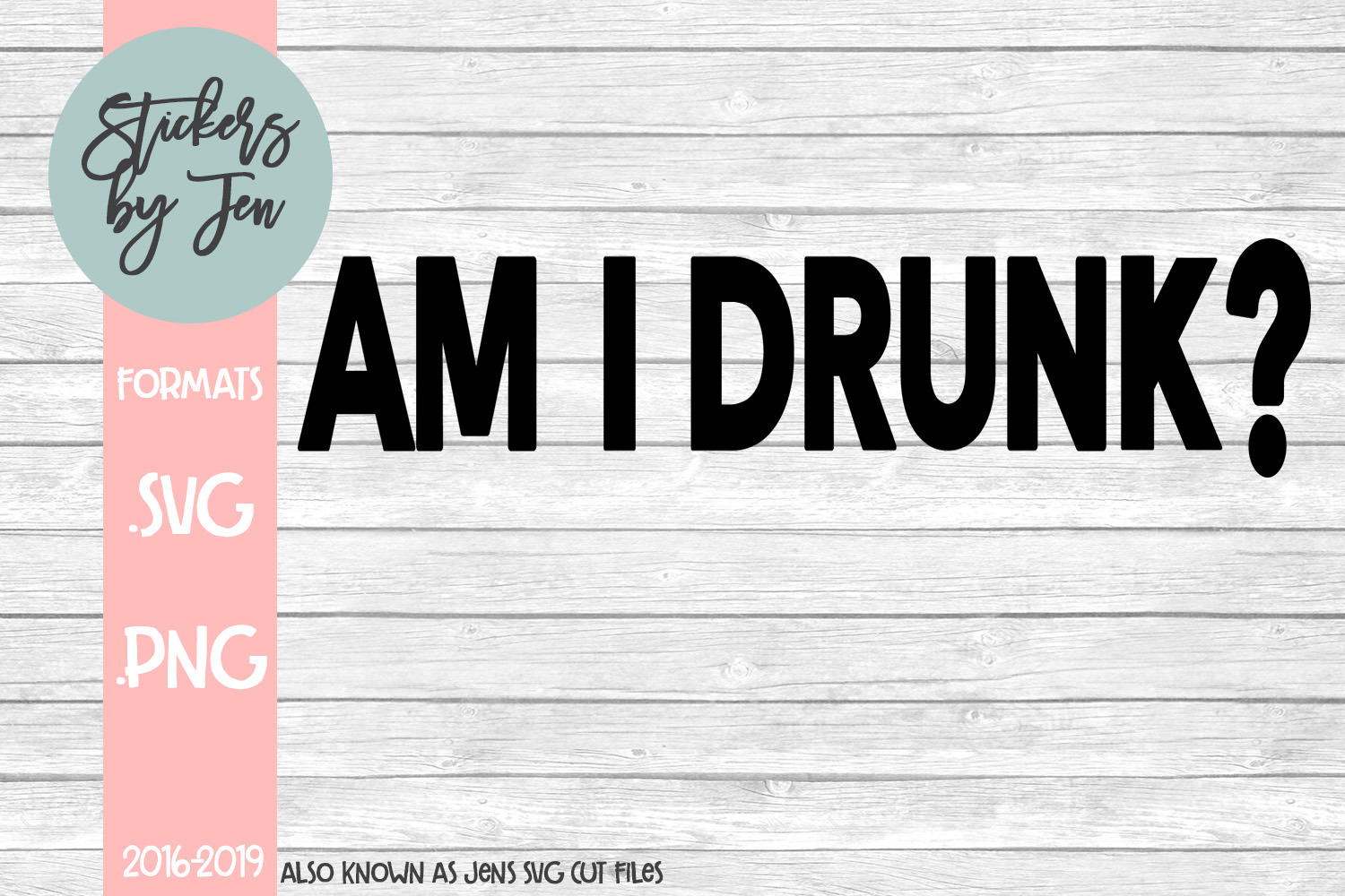 Am I Drunk SVG Cut File example image 1