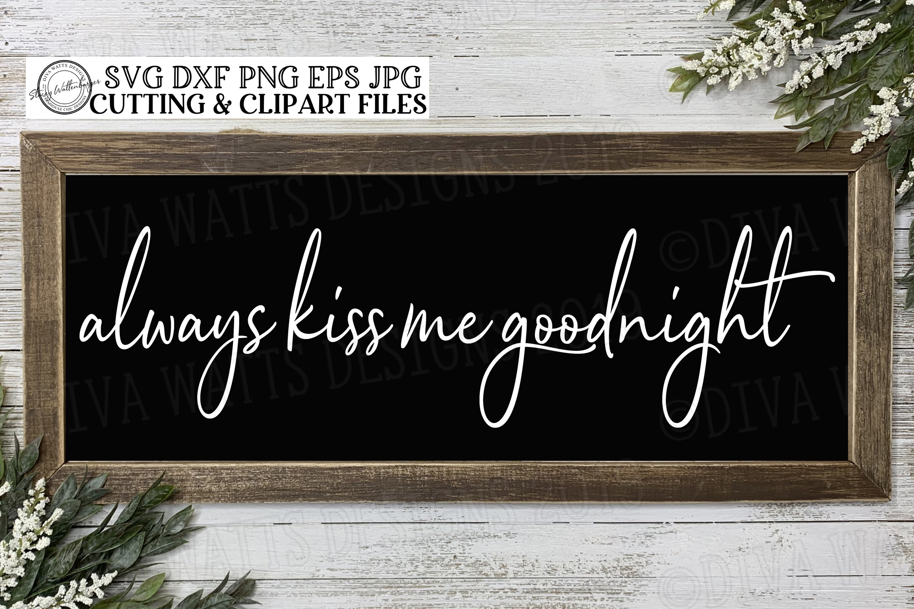 Always Kiss Me Goodnight Farmhouse Cutting File example image 3