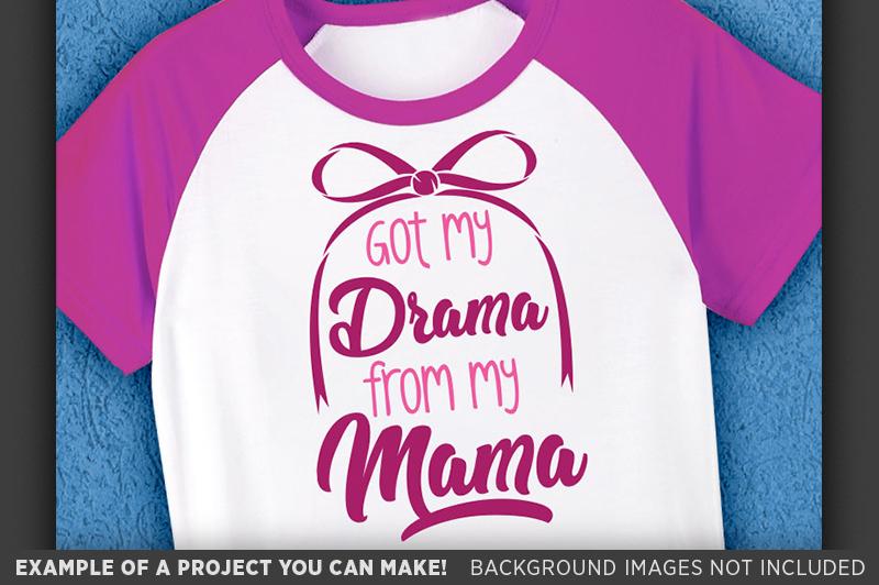 Got My Drama From My Mama SVG File - Cute Kids Shirt - 1086 example image 3