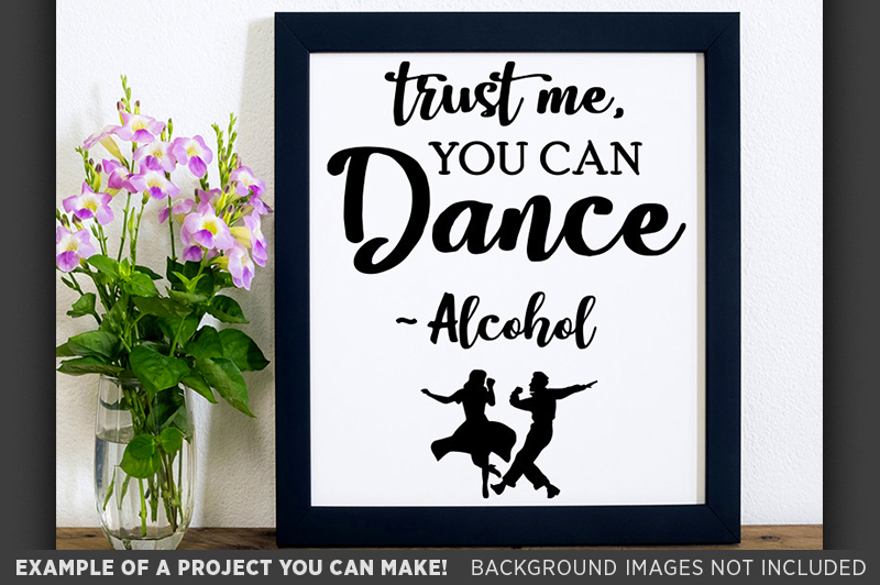 Trust Me You Can Dance Alcohol Wedding SVG File - 5504 example image 3