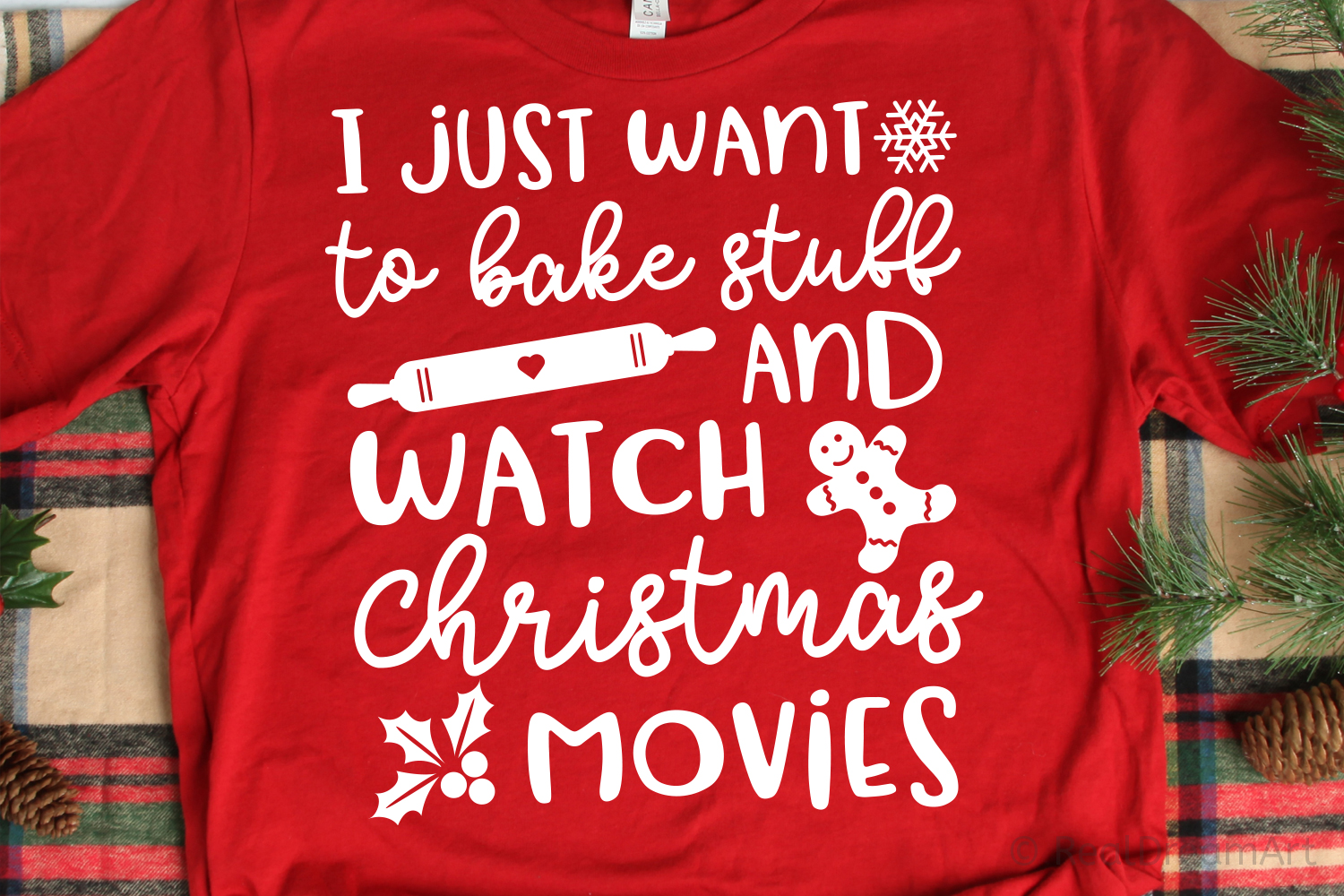 I Just Want to Bake Stuff and Watch Christmas Movies SVG example image 1