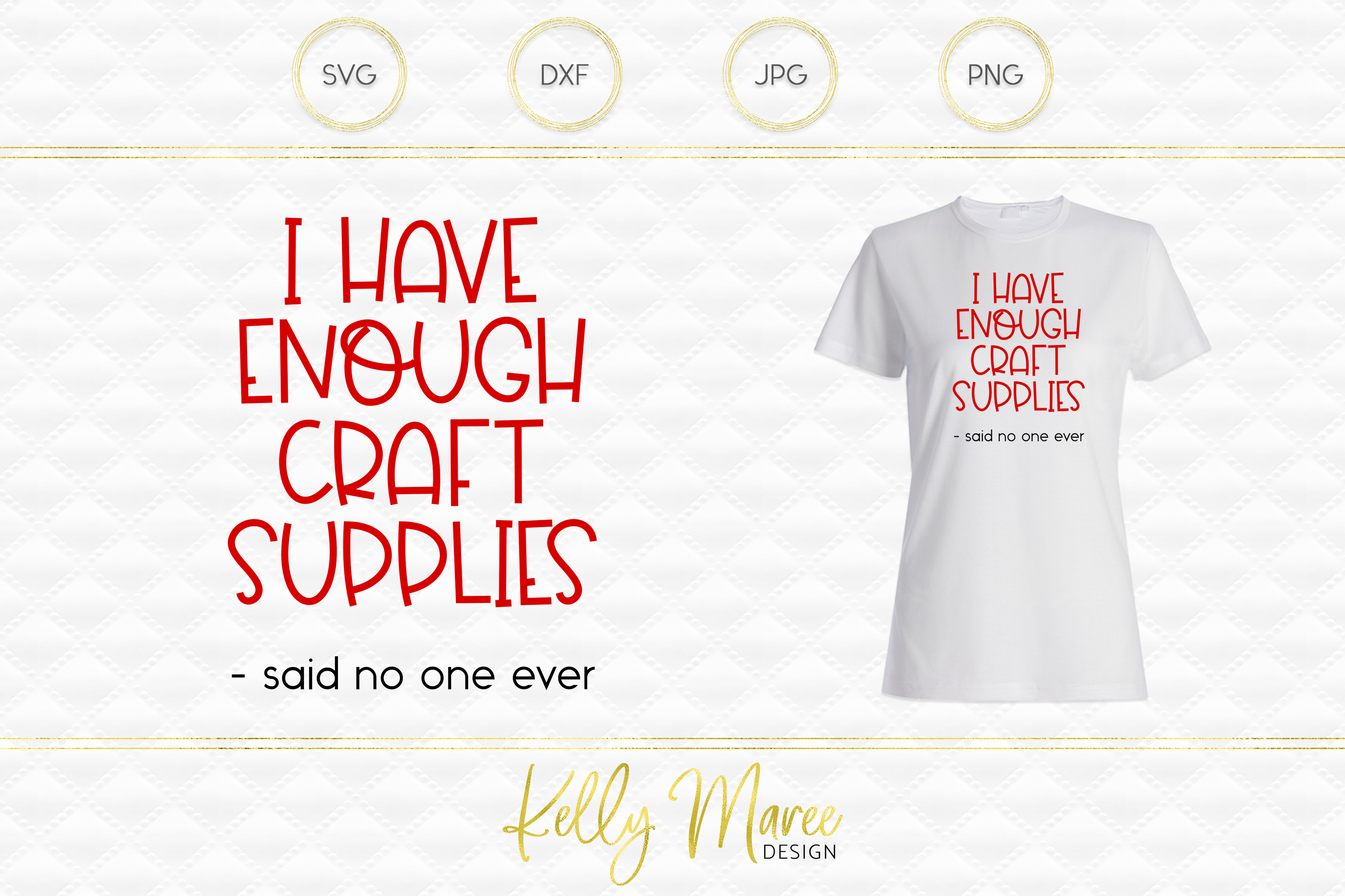 I Have Enough Craft Supplies Said No One Ever SVG File example image 1