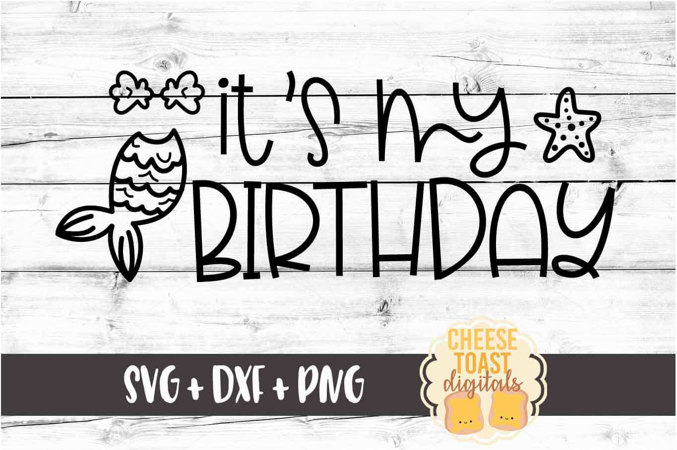It's My Birthday - Mermaid Birthday SVG PNG DXF Cut Files example image 2