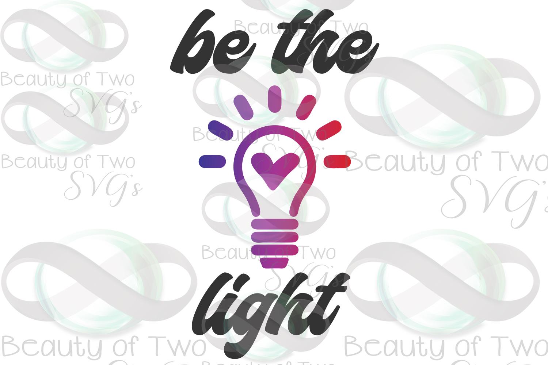 Be the light svg, inspirational svg & png, teacher svg example image 3