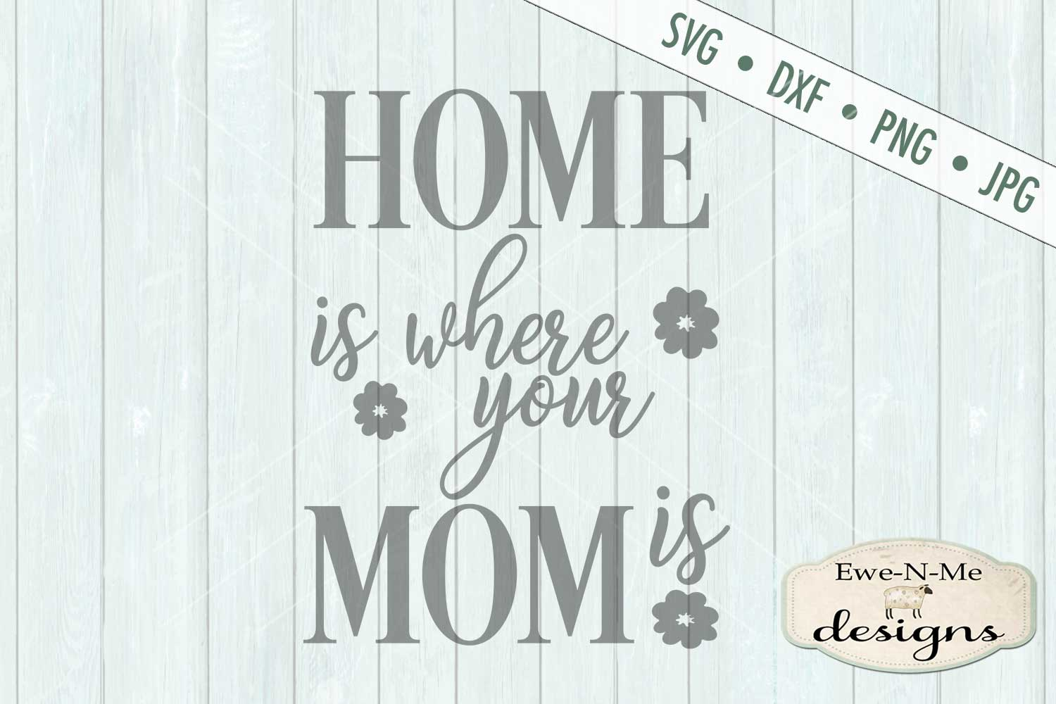 Home Is Where Your Mom Is Mother's Day SVG DXF Cut File example image 2