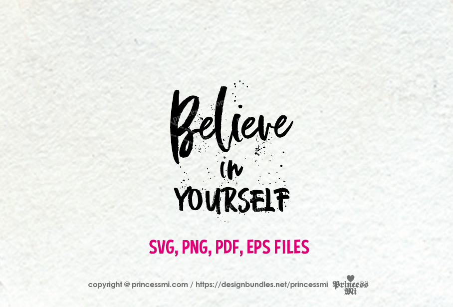 Believe In Yourself / svg, eps, png file example image 2