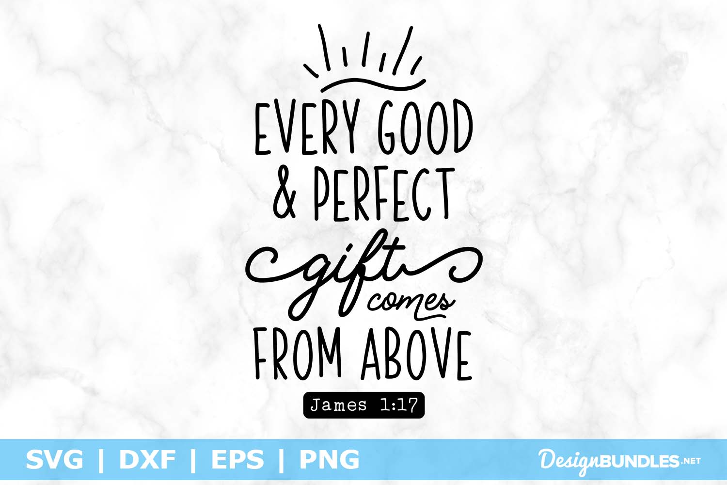 Every Good and Perfect Gift Comes From Above SVG File example image 1