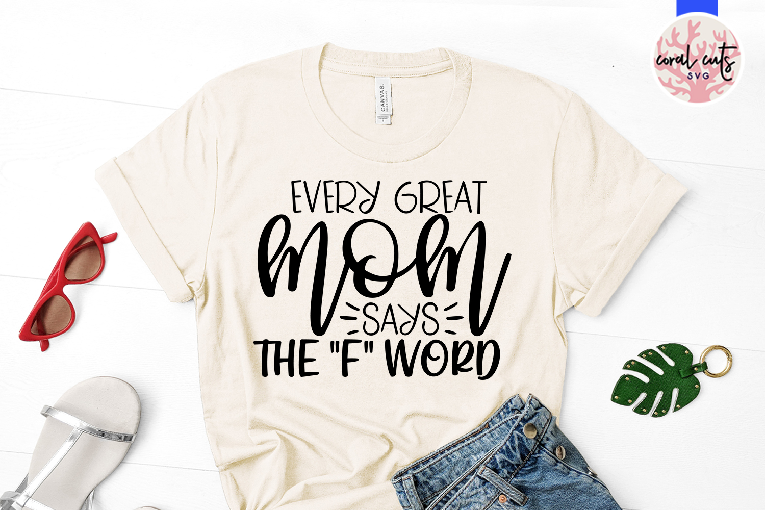 Every great mom says the f word - Mother SVG EPS DXF PNG example image 2