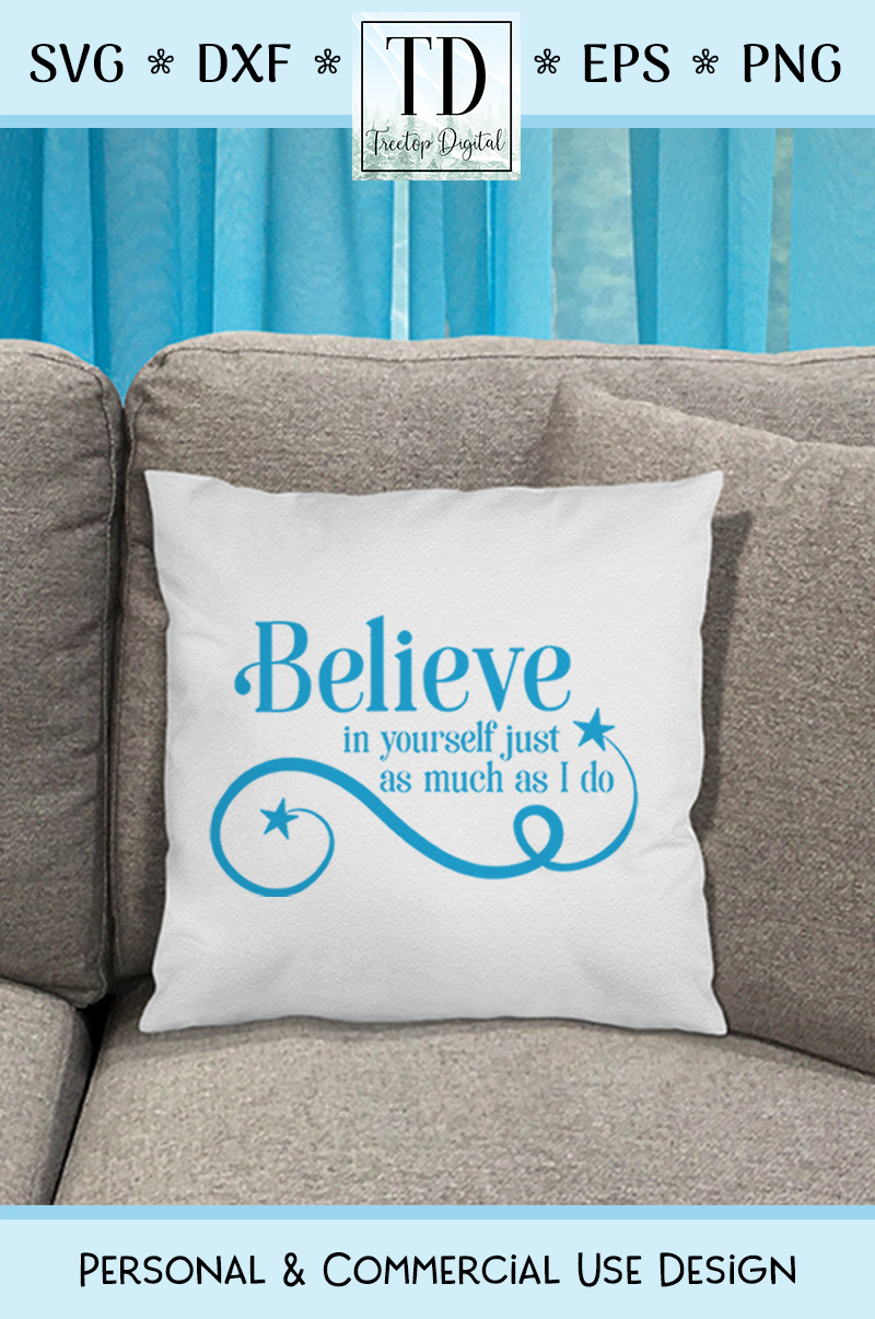 Believe in Yourself as Much as I Do, An Inspirational SVG example image 5