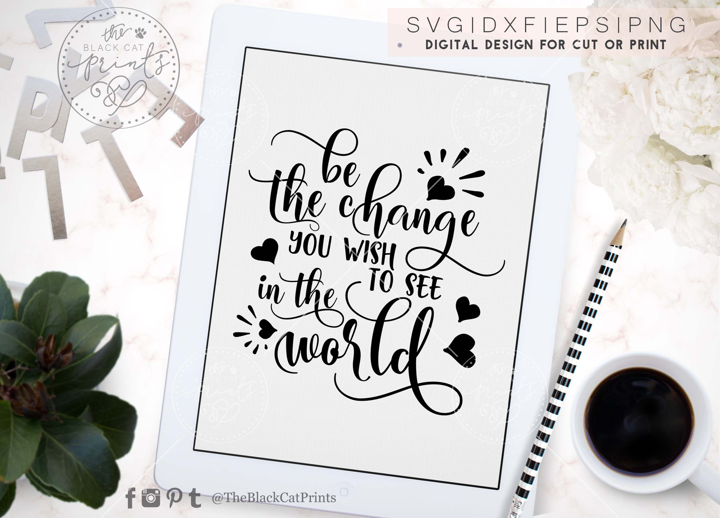 Be the change you wish to see in the world SVG PNG EPS DXF example image 6