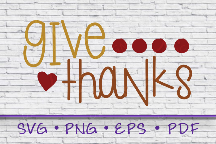 give thanks, give thanks svg, give thanks thanksgiving example image 1