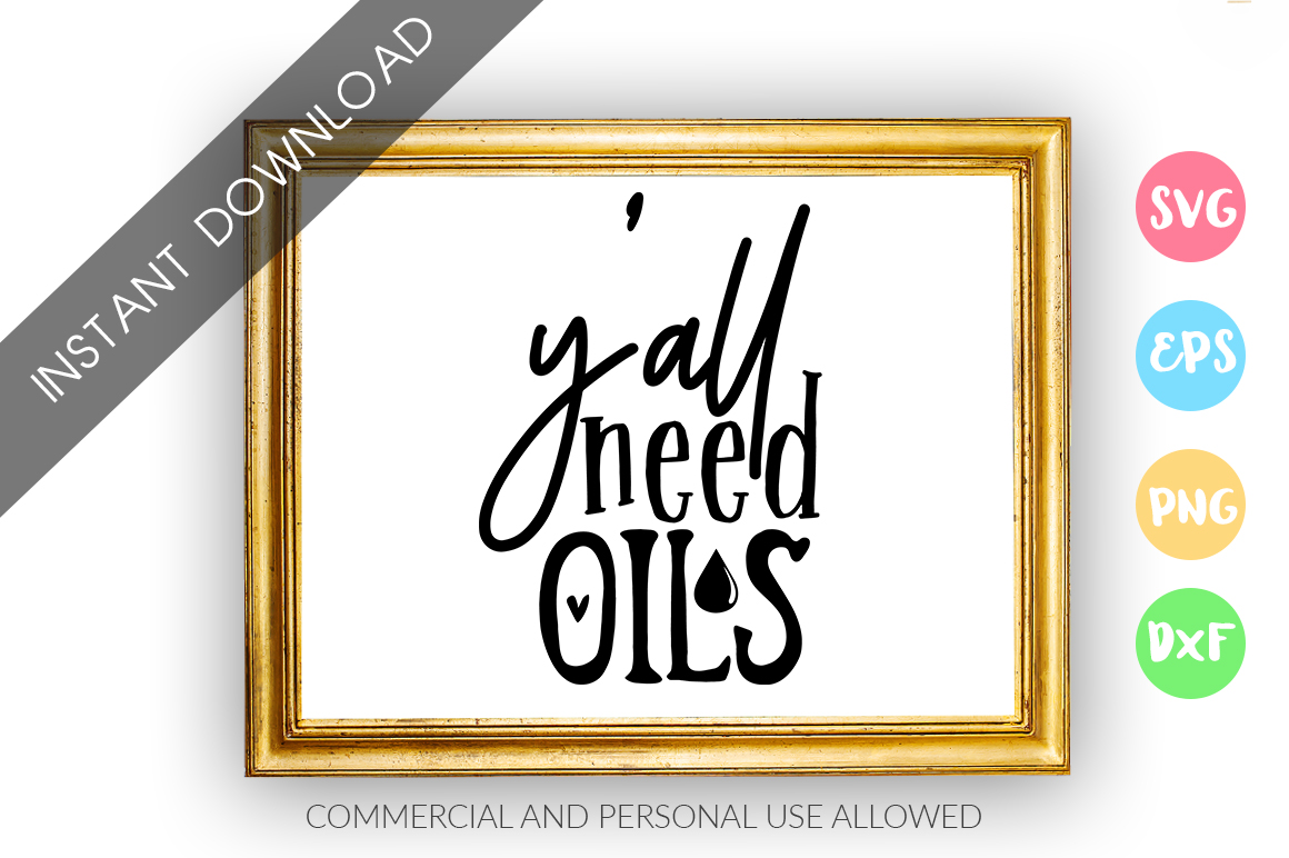 Yall need oils SVG Design example image 1