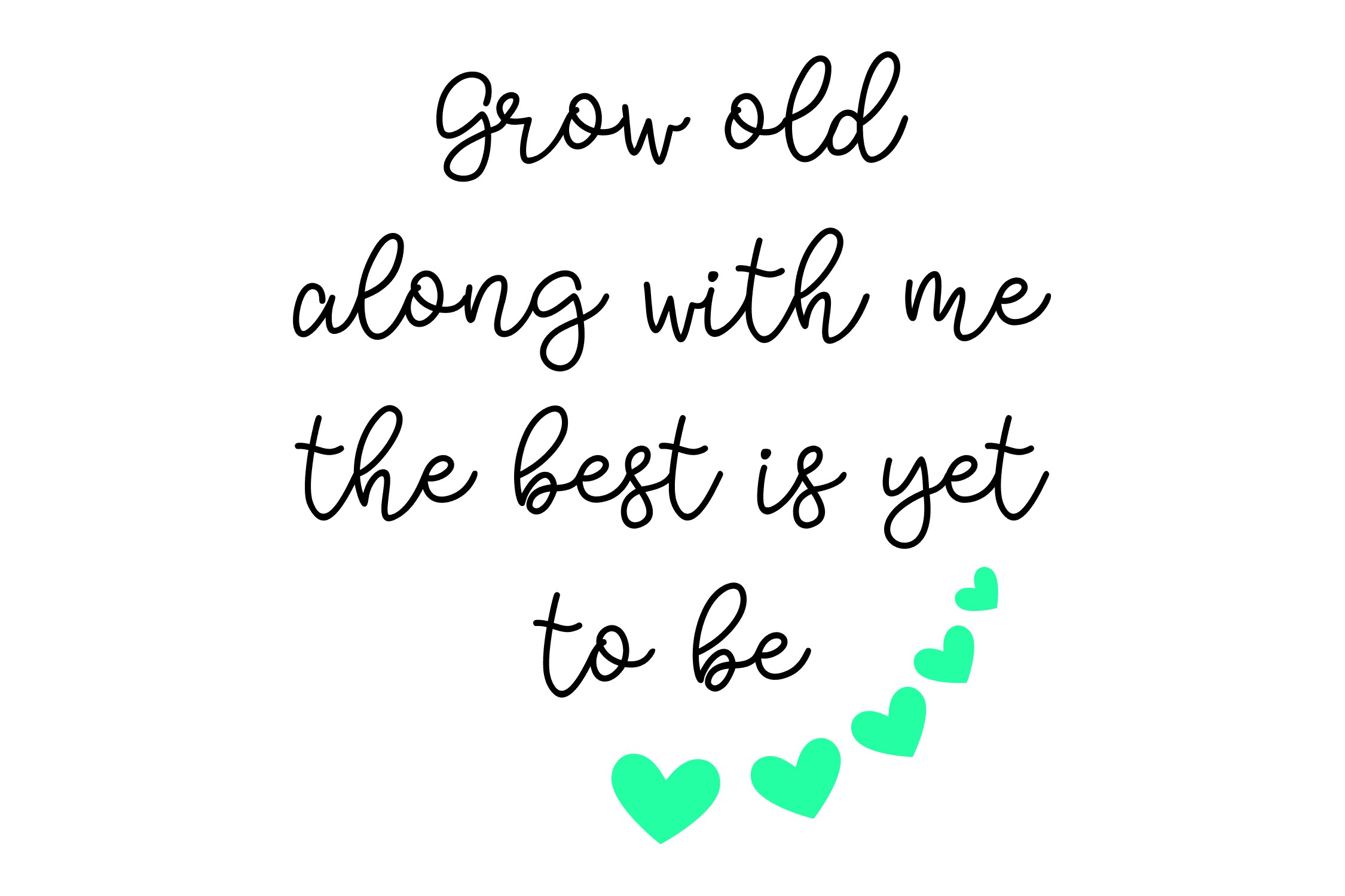 Grow old along with me - SVG PNG EPS example image 3
