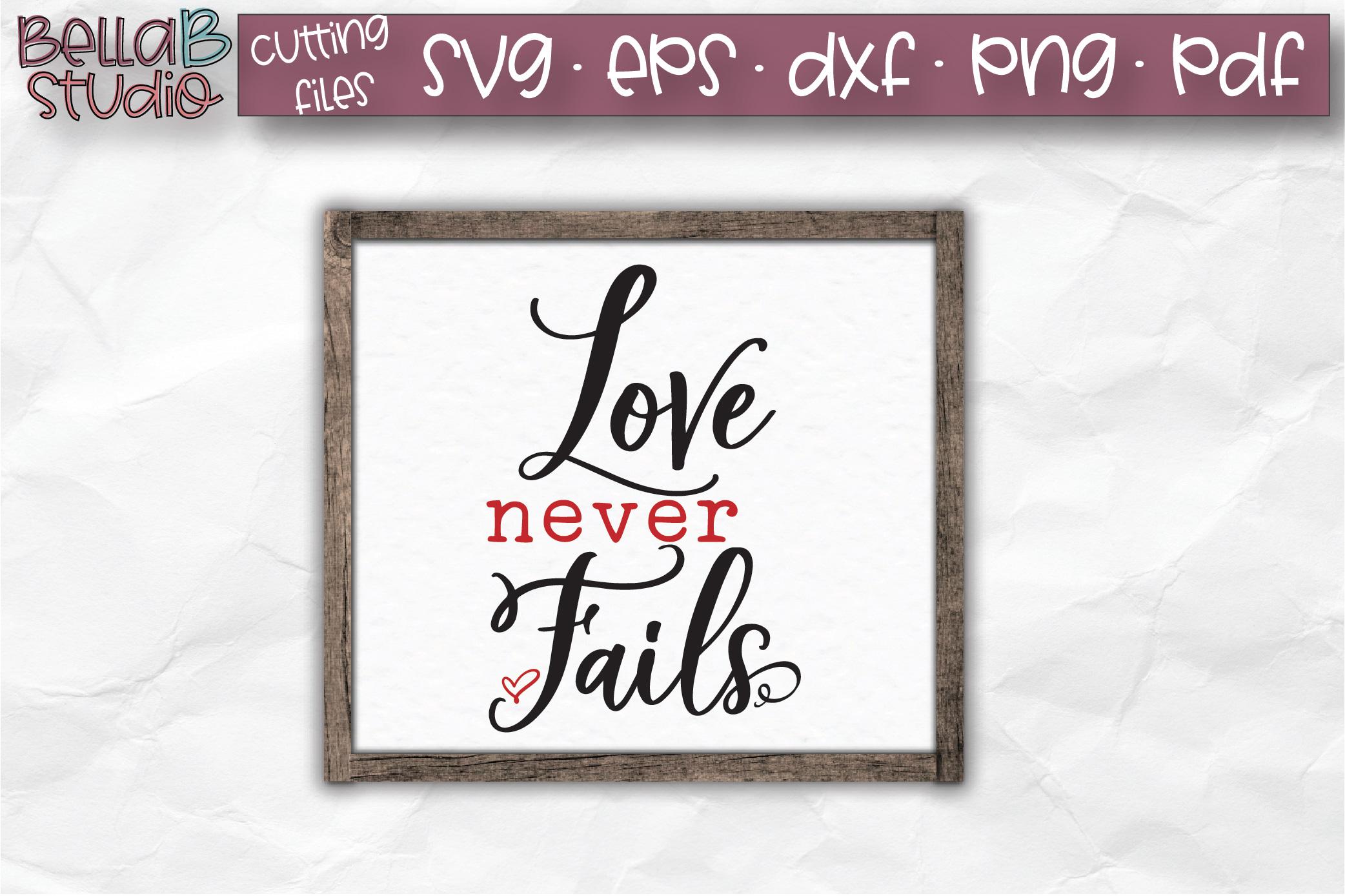 Love Never Fails Svg Cut File Valentine S Day Svg 176842 Svgs Design Bundles