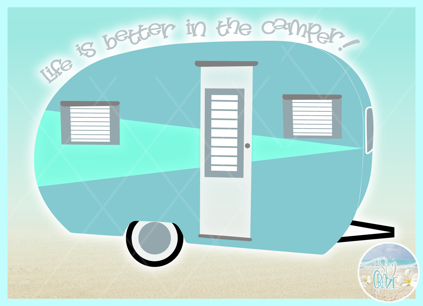 Life is Better in the Camper Quote SVG Dxf Eps Png PDF files example image 3