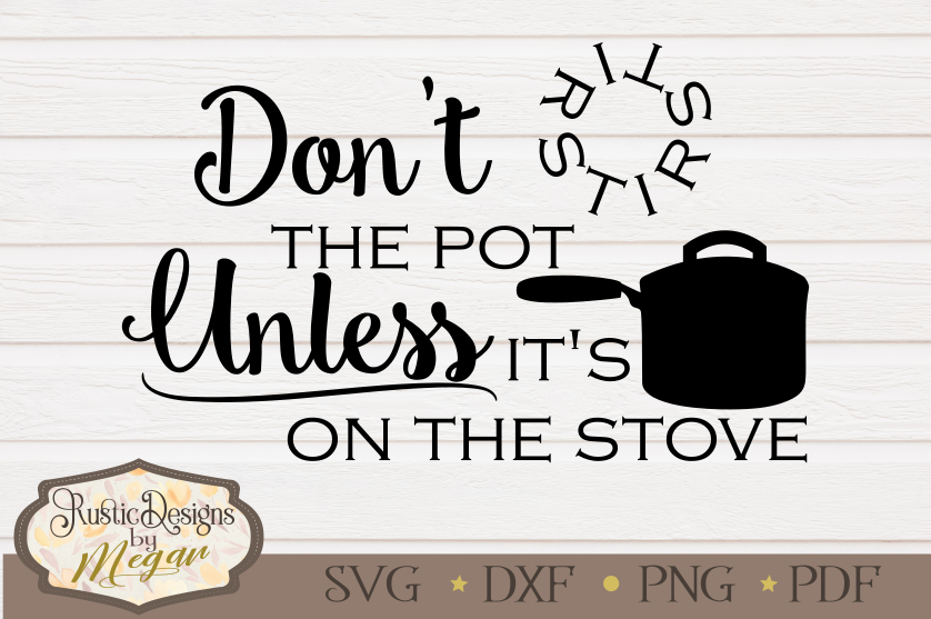 Dont Stir the Pot funny SVG Cut file example image 1
