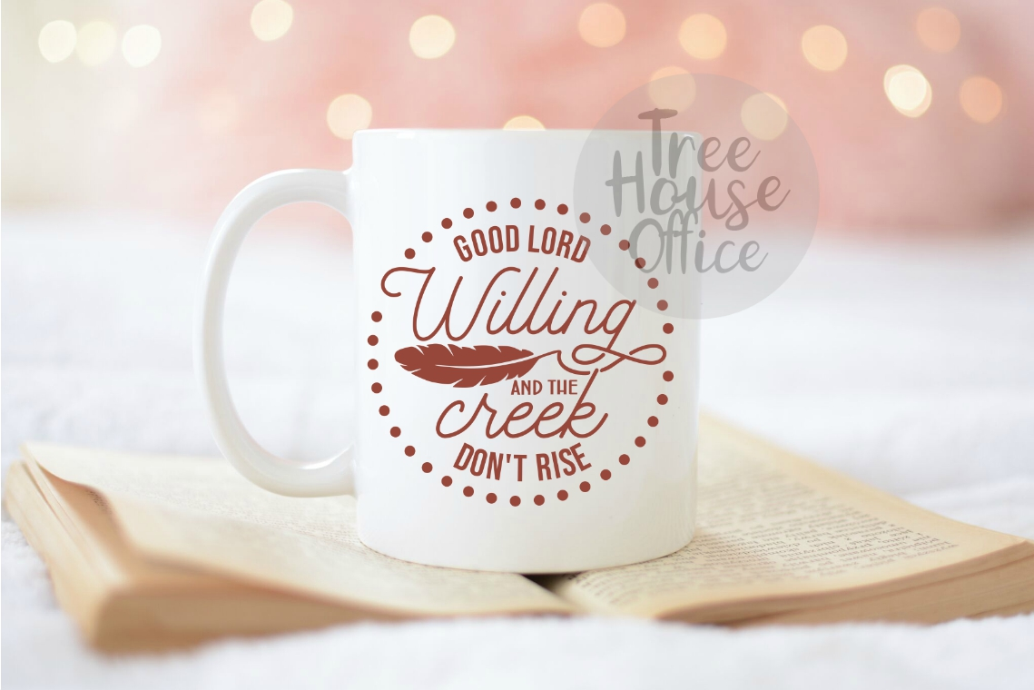 Good Lord Willing Creek Don't Rise Southern SVG DXF PNG JPEG example image 2