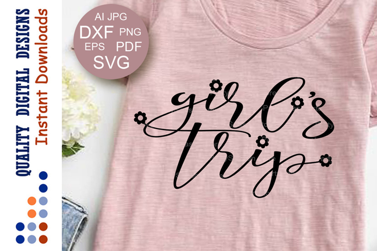 Girl's trip svg files sayings Friends shirts example image 1