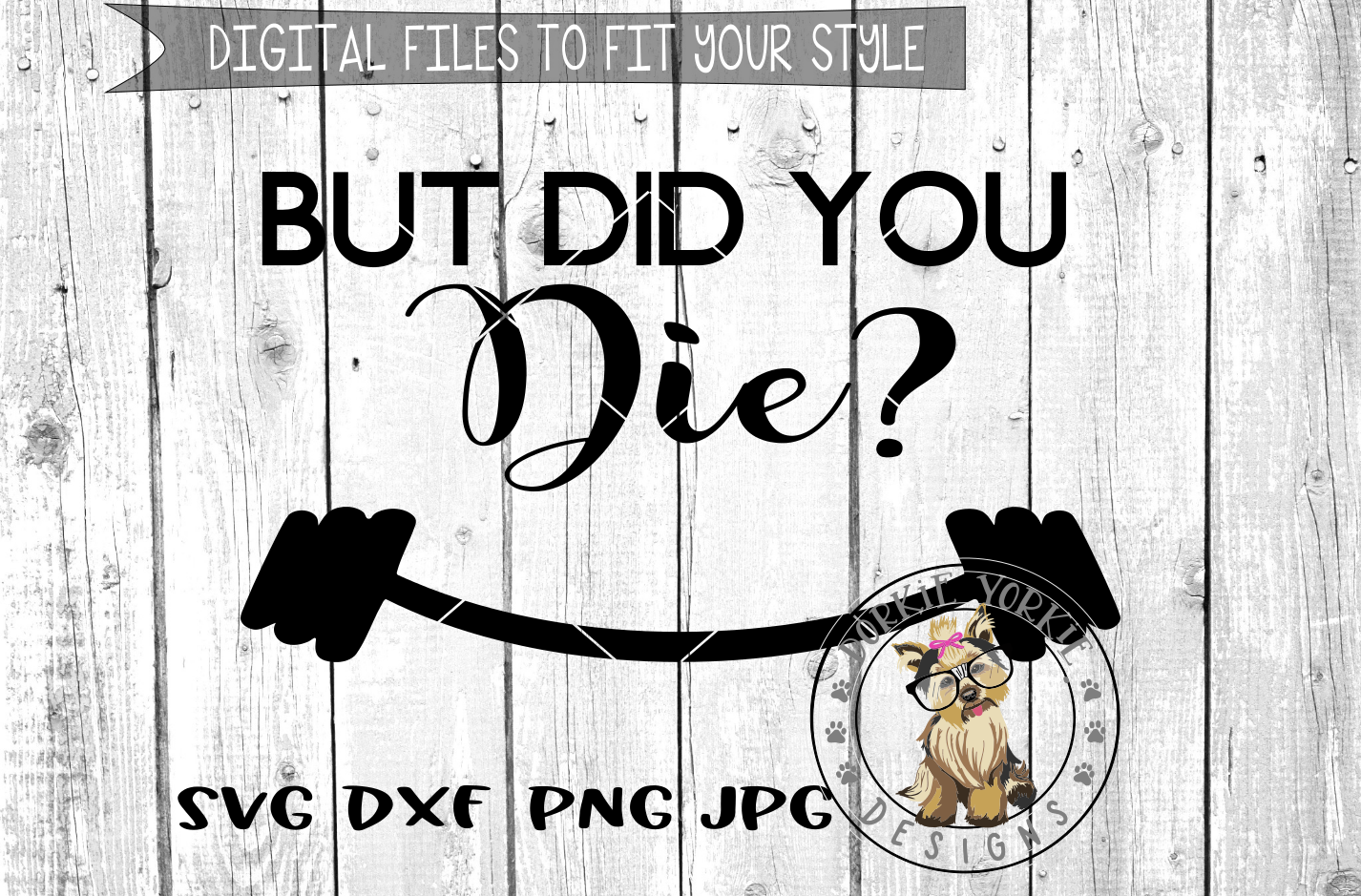 But Did You Die  - SVG cut file example image 1