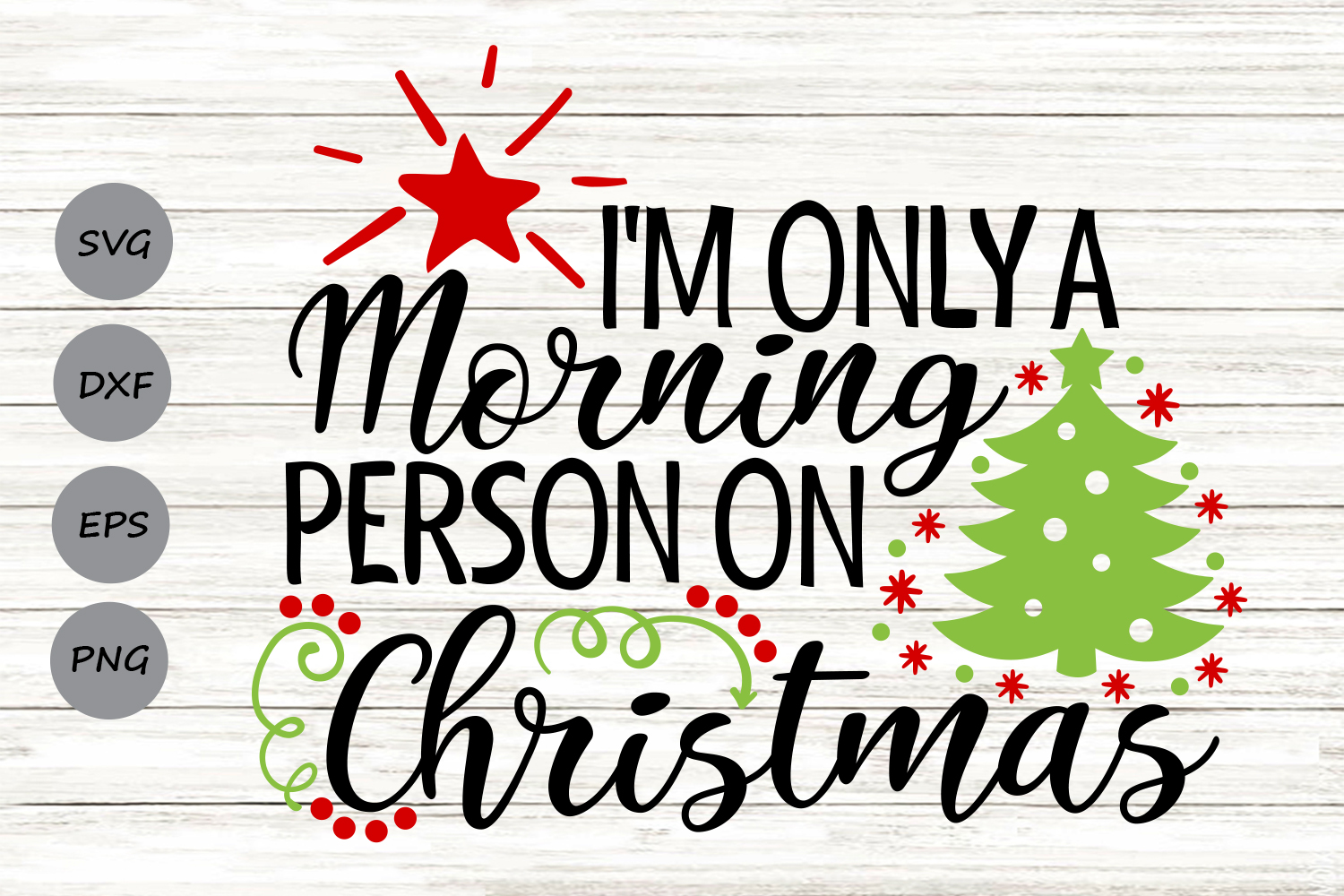 Im Only A Morning Person On Christmas Svg, Christmas Svg. example image 1