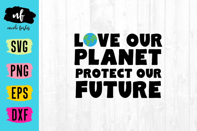 Love Our Planet SVG Cut File example image 1