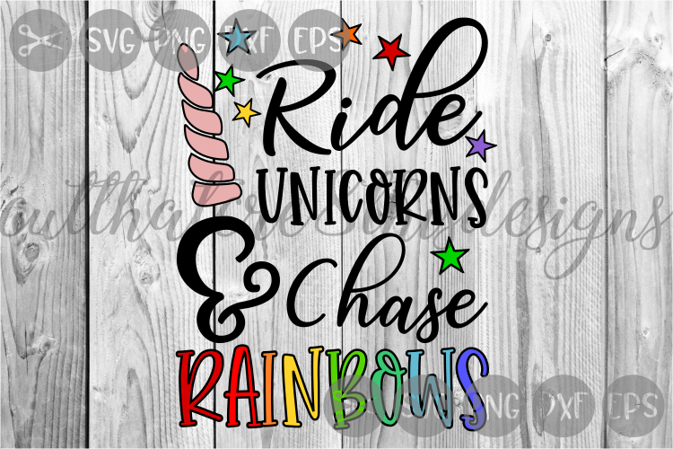 Ride Unicorns And Chase Rainbows, Stars, Cut File, SVG example image 2