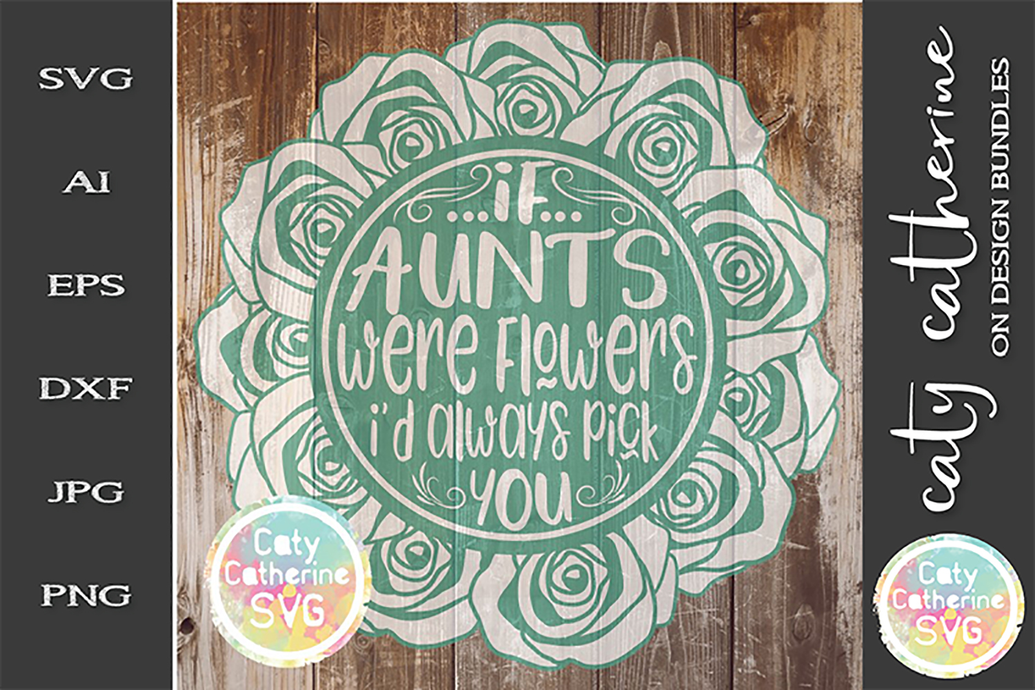 If Aunts Were Flowers I'd Always Pick You SVG Cut File example image 1