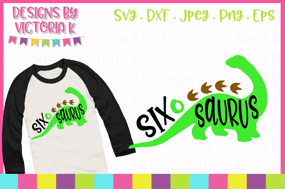 Six o Saurus, 6th Birthday, SVG, DXF, PNG example image 1