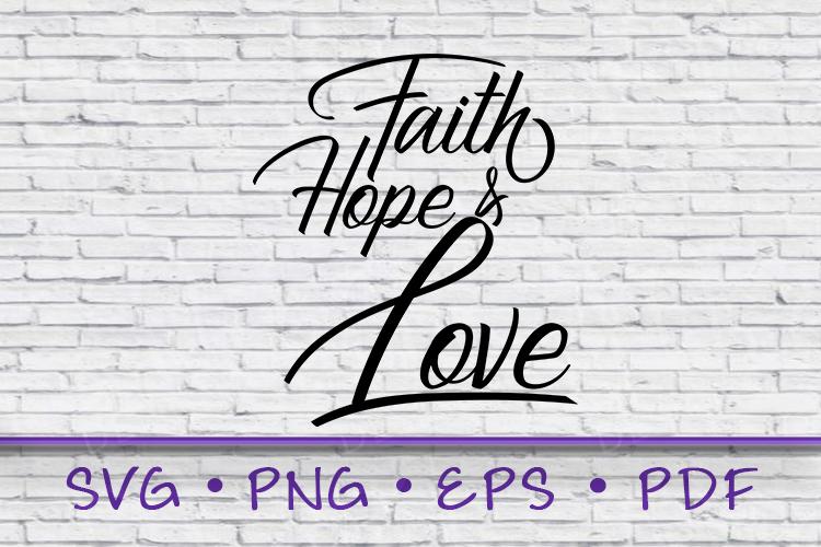 Faith Hope Love SVG, Faith SVG, Faith Shirt, Mom Gift, Gift example image 1