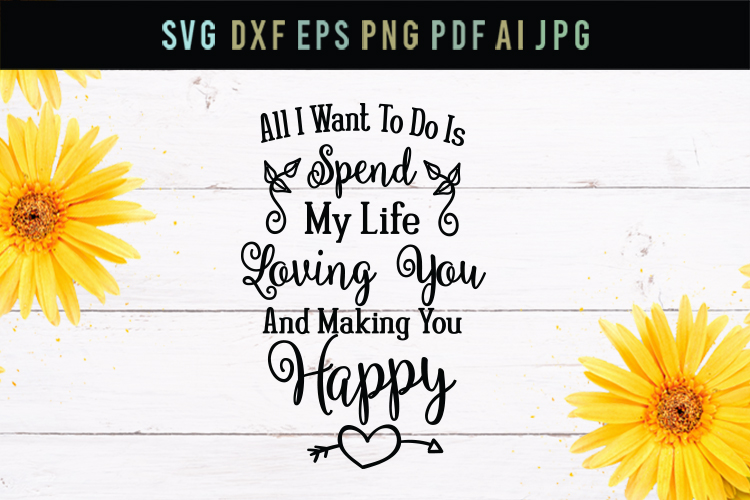 I want to make you happy, love svg, cut file, dxf, eps, svg example image 1