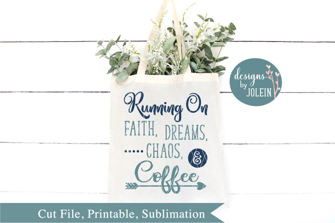 Running on faith, dreams, chaos and coffee SVG, png, eps, example image 3
